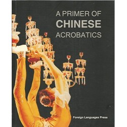 A PRIMER OF CHINESE ACROBATICS